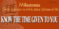Milestones - Diary calendar to think about fullness of life - KNOW THE TIME GIVEN TO YOU 200